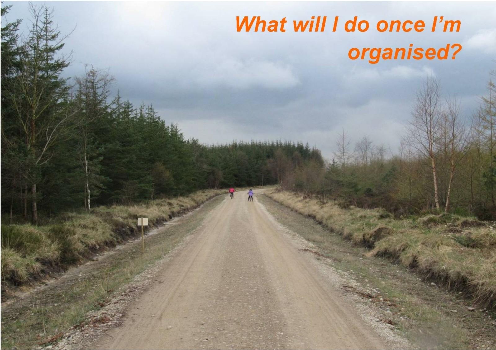 Once I'm organised...
