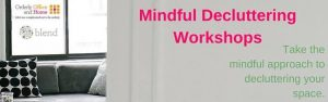 Mindful Decluttering Workshop run by Orderly Office and Home