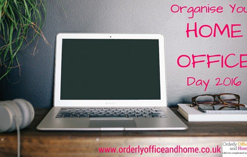 Organise Your Home Office Day 2016 - tips from Orderly Office and Home
