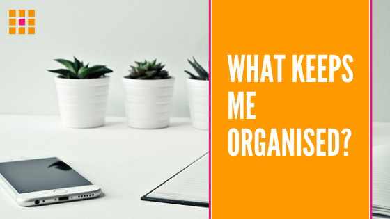 What Keeps ME Organised - Orderly Office and Home